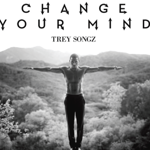 Trey Songz - Change Your Mind