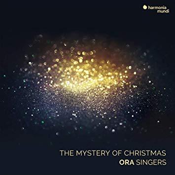The Mystery of Christmas;ORA Singers, Harmonia Mundi, 2018 -