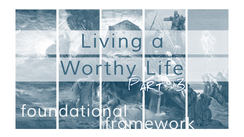 Foundational Framework Sermon Series — Grace Bible Church