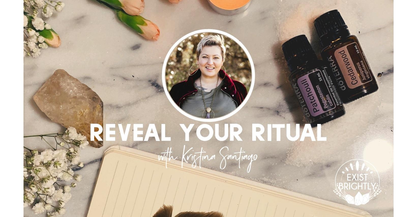 Reveal+YourRitual+%281%29.jpg