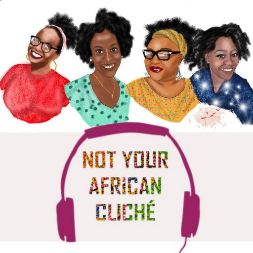 Not Your African Cliche Podcast