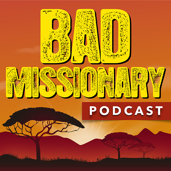 Bad Missionary Podcast
