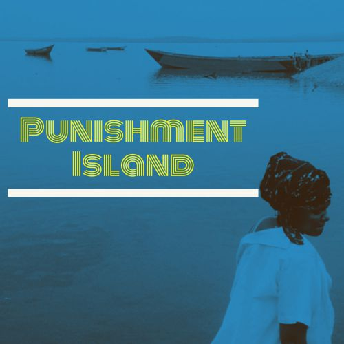 punishment-island-podcast-uganda.jpg