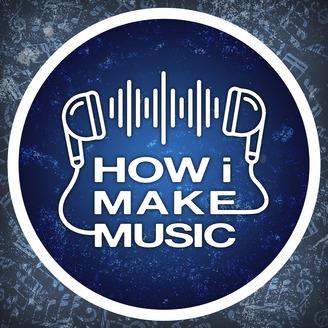How I Make Music Podcast
