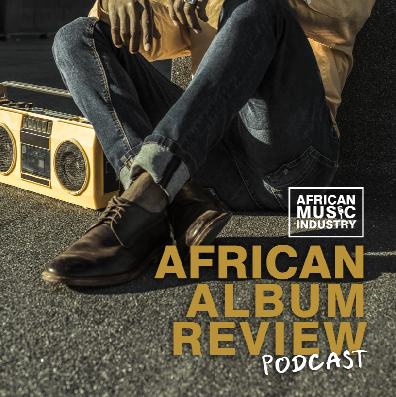 African Album Review Podcast
