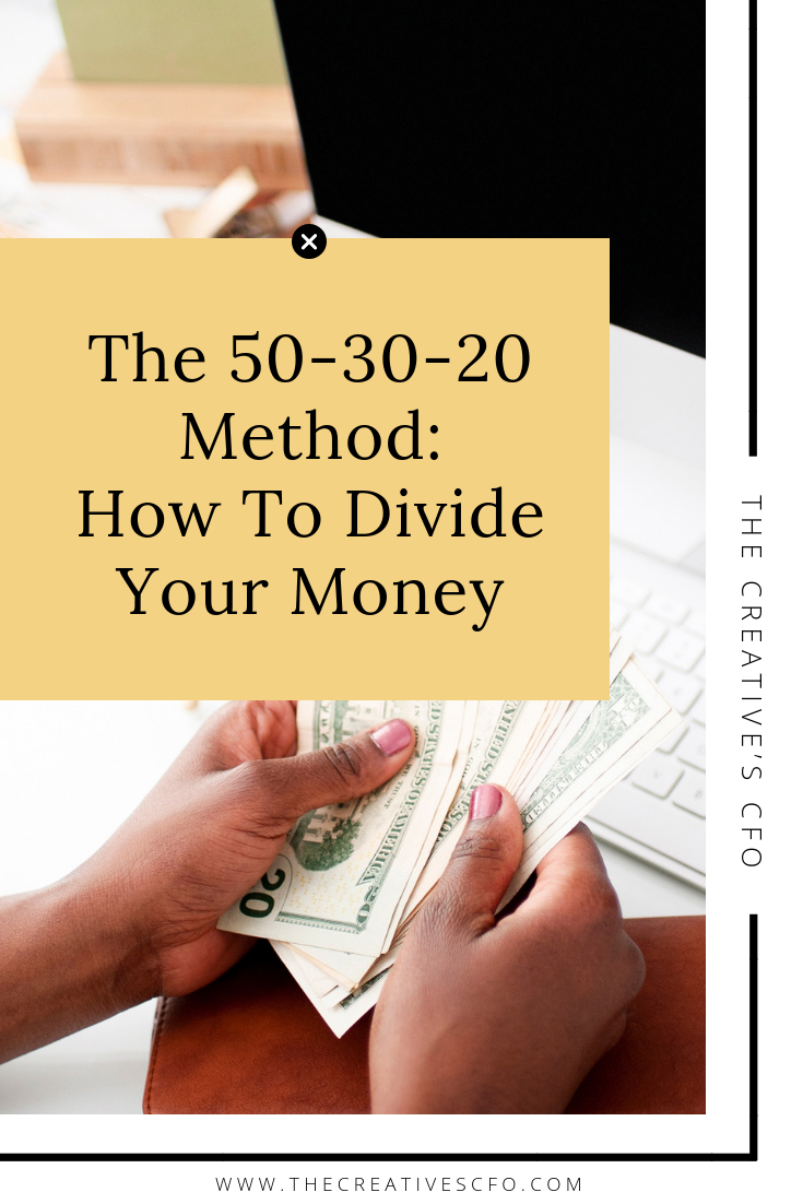 The 50-30-20 Method: How To Divide Your Money | The Creatives CFO | #finances #smallbusiness #smallbusinessfinances #creatives