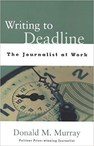 Donald Murray's 'Writing To Deadline'.jpg