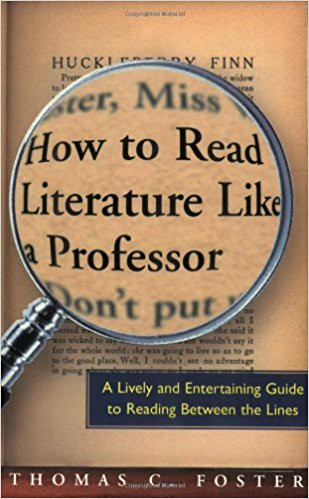 Thomas C. Foster's 'How to Read Literature Like a Professor'.jpg
