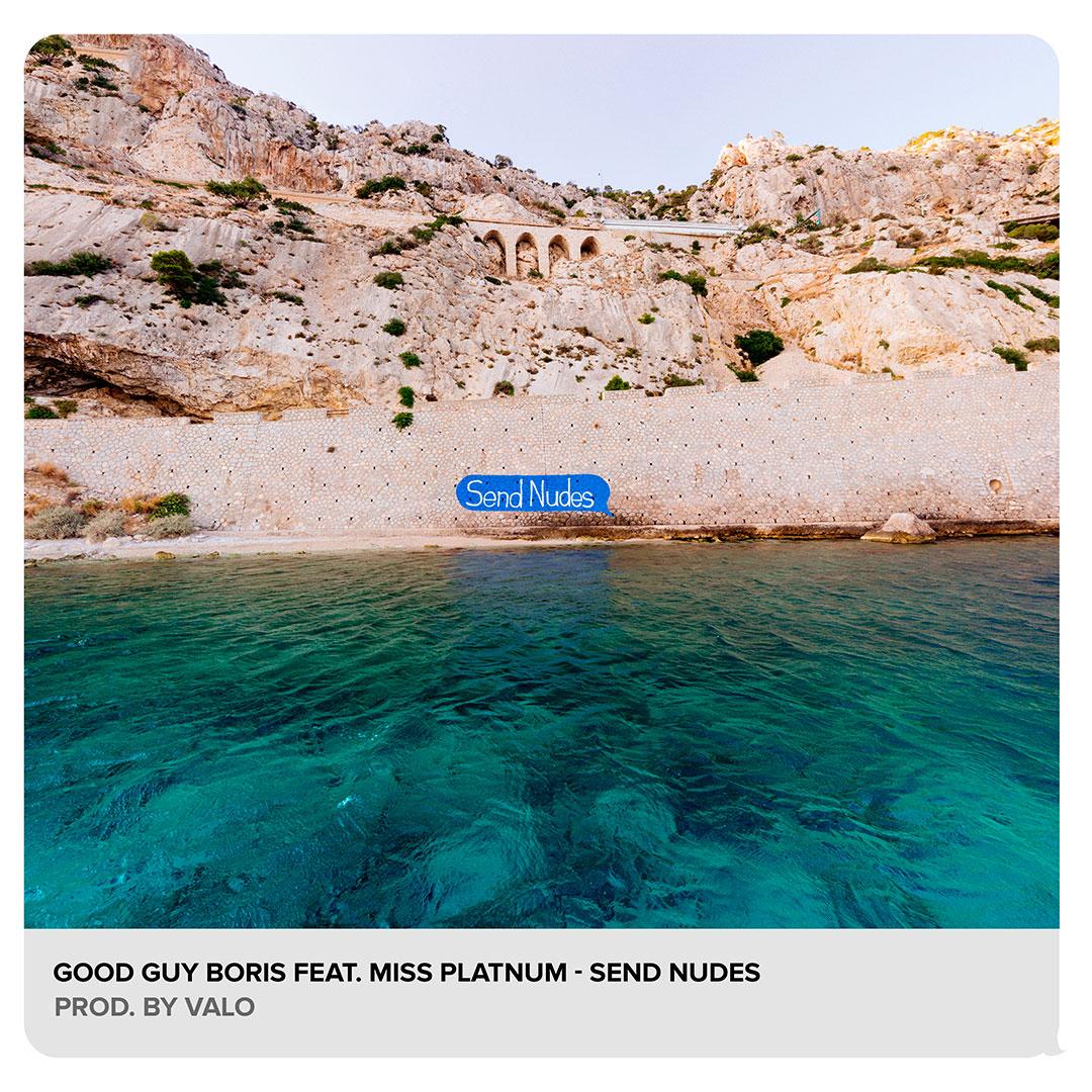 good_guy_boris-feat-miss_platnum-send_nudes-prod_by_valo_artwork1.jpg