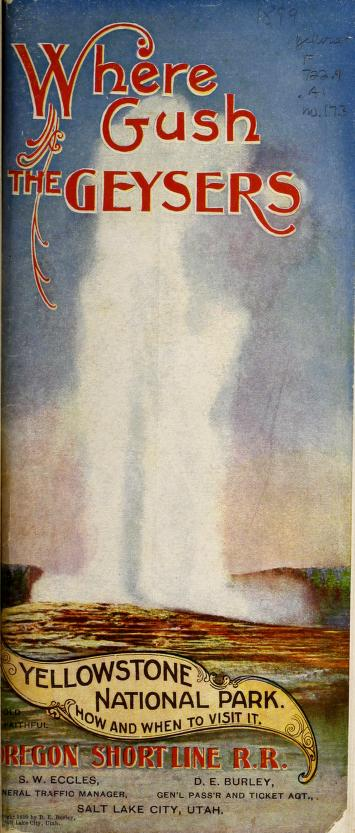Where Gush the Geysers: Yellowstone National Park, 1899. Image in care of Harold B. Lee Library, Brigham Young University