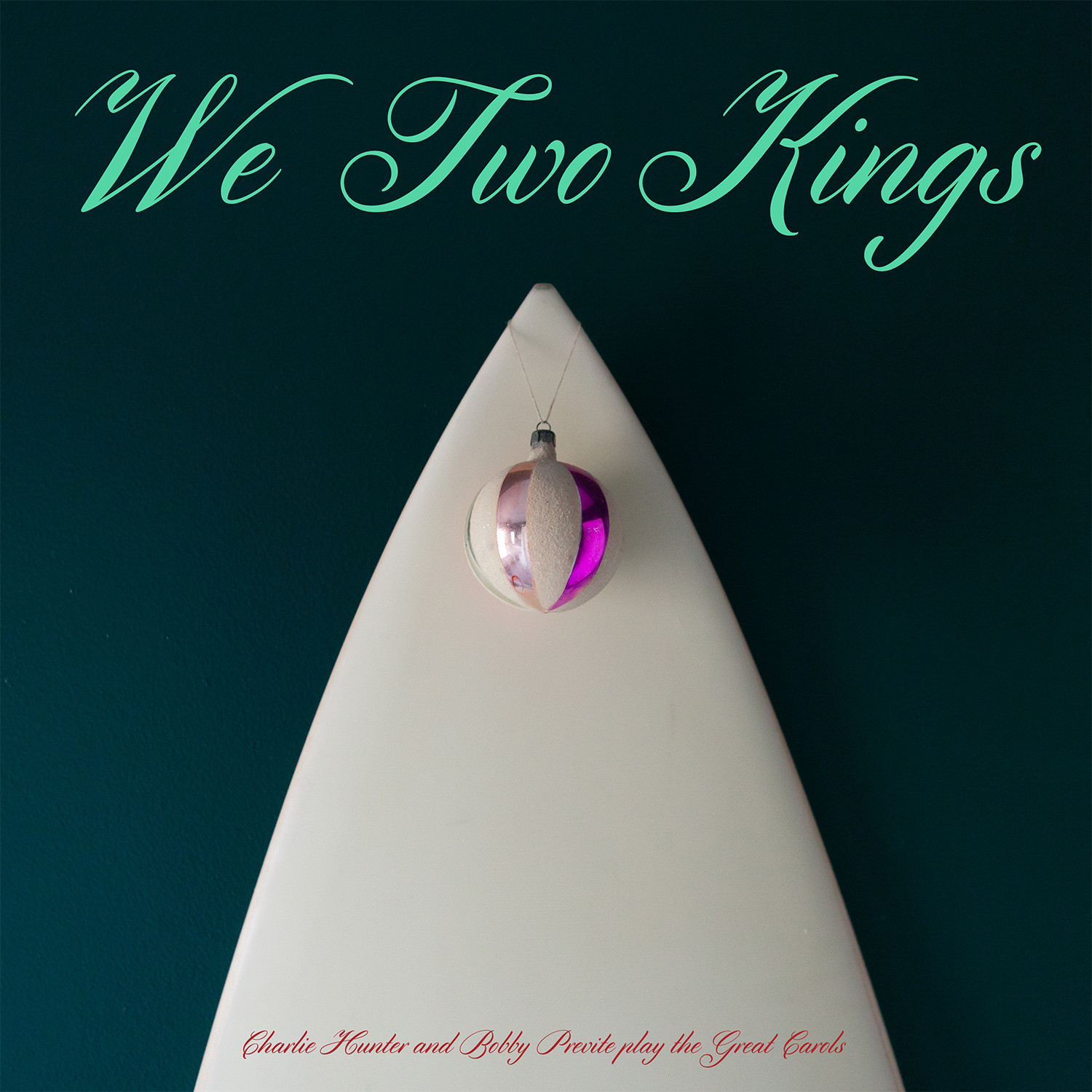 WE TWO KINGS :  surf/blues for Christmas!   feat. 7-string guitar master CHARLIE HUNTER