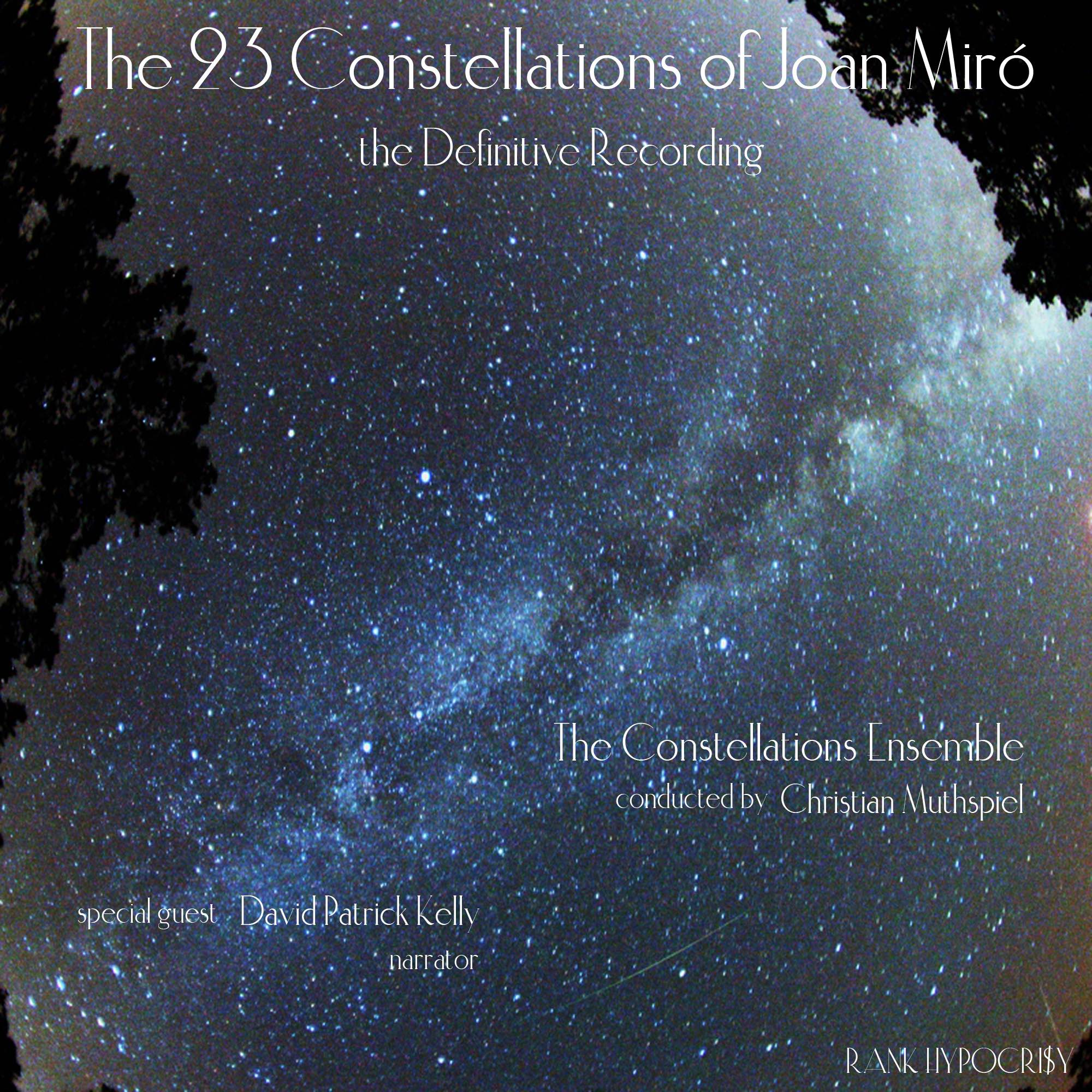 23 CONSTELLATIONS:   the definitive recording, with narration   conducted by CHRISTIAN MUTHSPIEL, DAVID PATRICK KELLY, voice