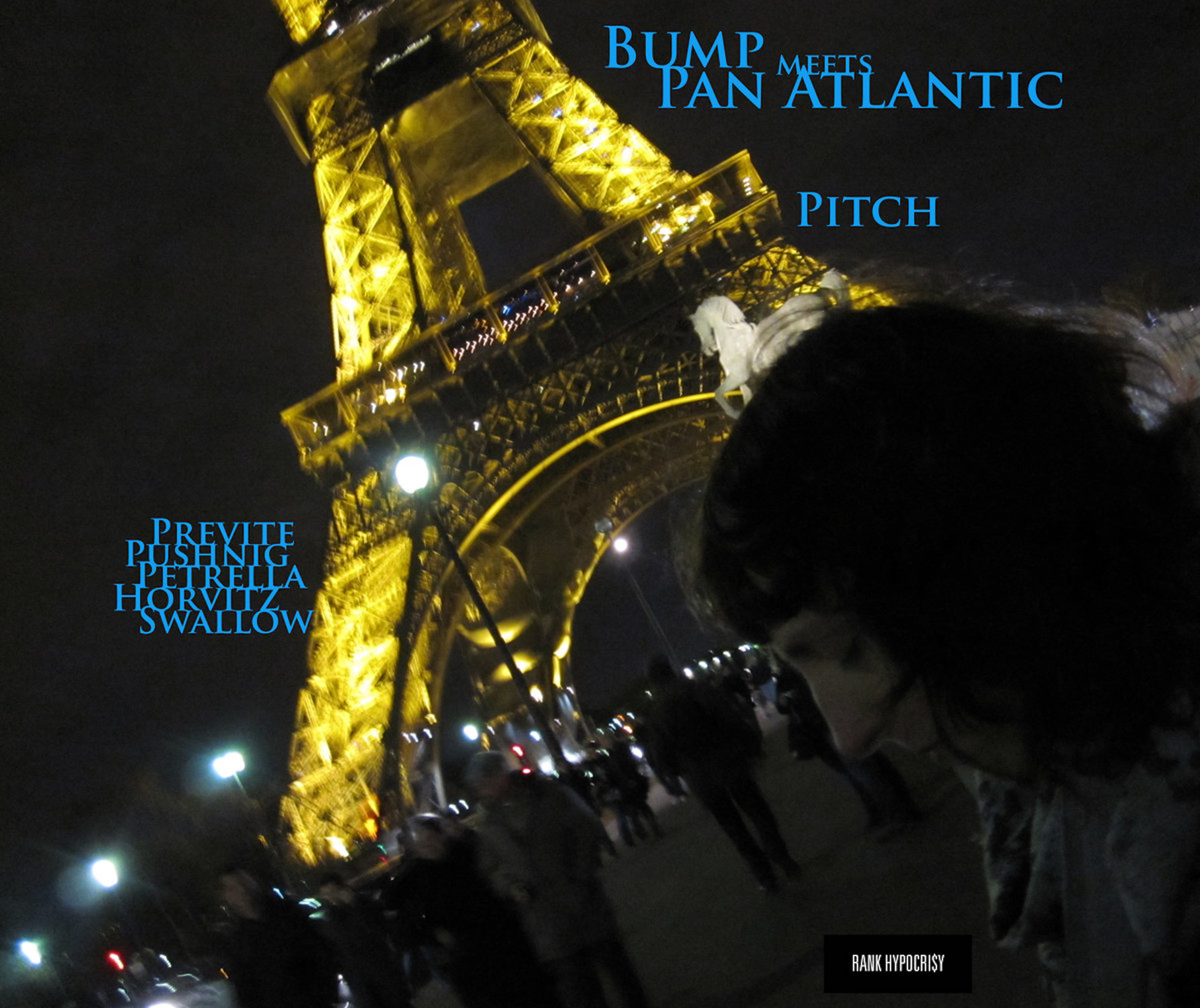PITCH:   a melding of the Bump and Pan Atlantic   feat. GIANLUCA PETRELLA, WOLFGANG PUSCHNIG, WAYNE HORVITZ, STEVE SWALLOW