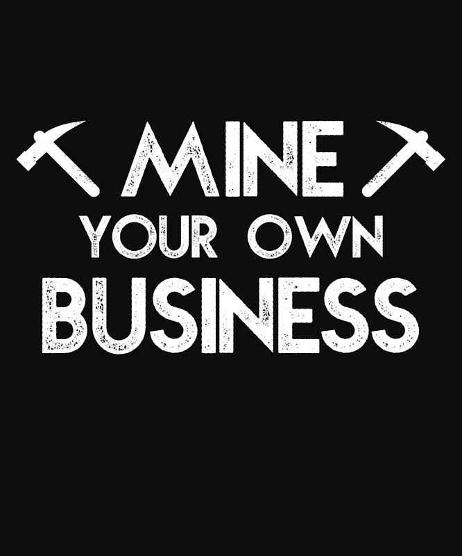 Mine Your Own Business.JPG