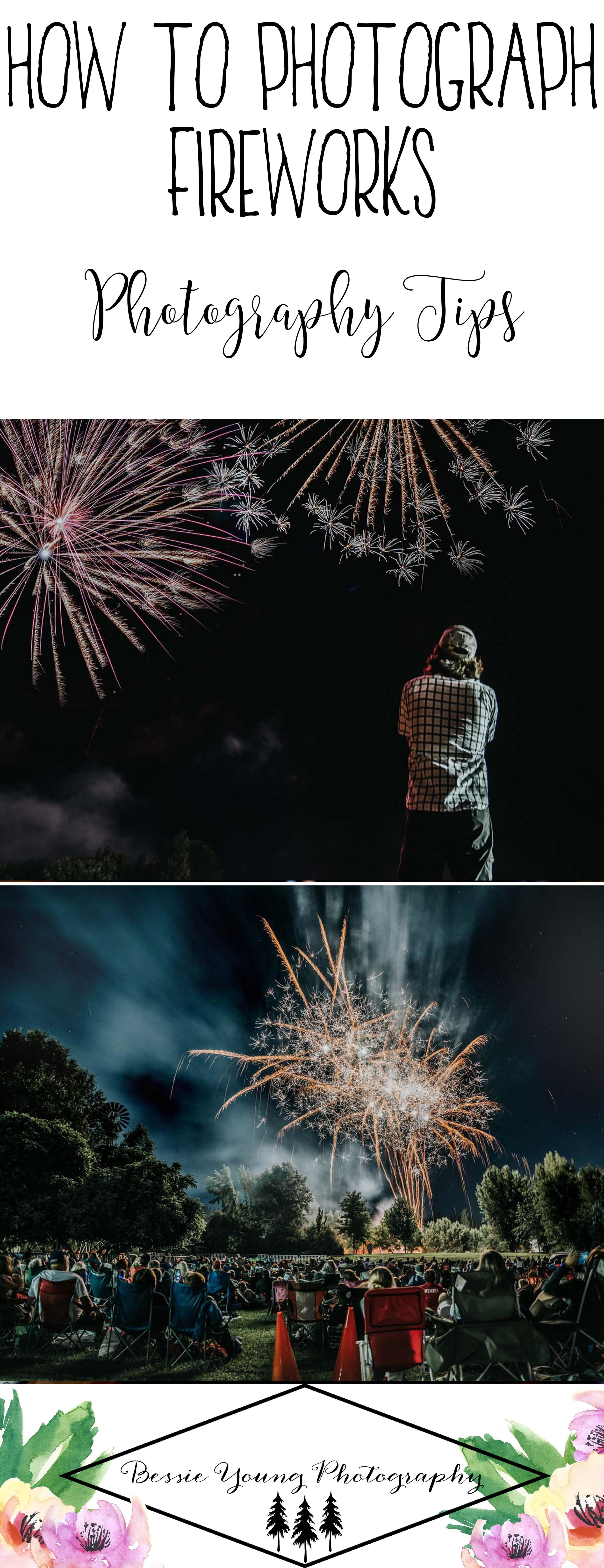 How to Photograph Fireworks by Bessie Young Photography - Photography tips and tricks