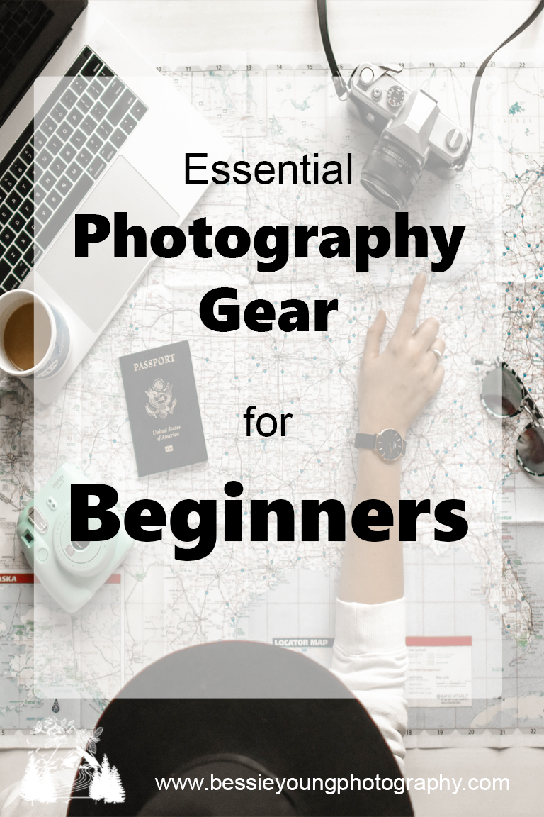 Essential Photography Gear for Beginners and Amature Photographers by Bessie Young Photography.jpg