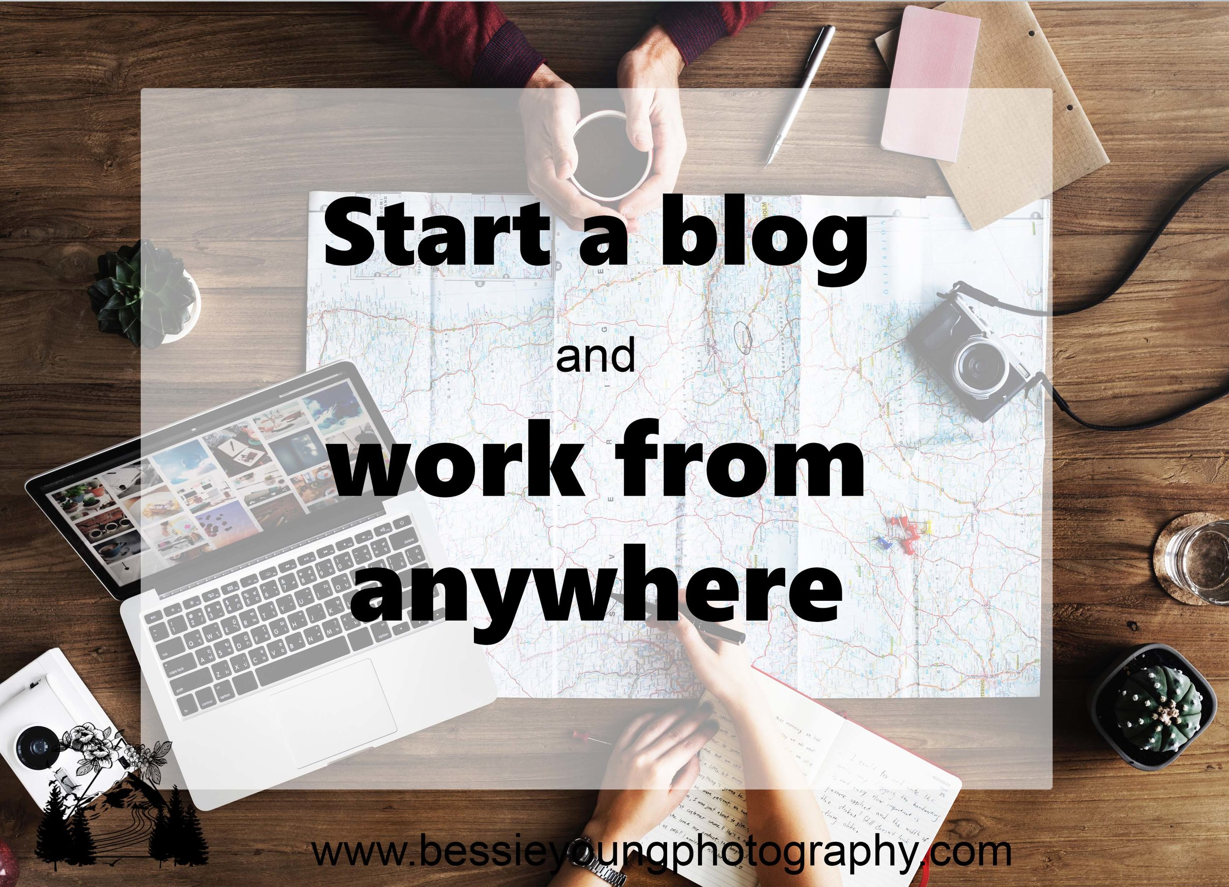 Start a blog and work from anywhere by Bessie Young Photography.jpg