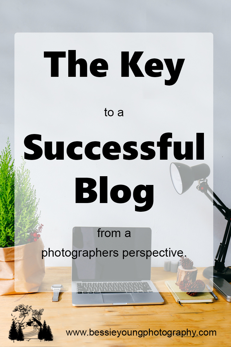The Key to a Successful Blog by Bessie Young Photography From a Photography to a Photographer