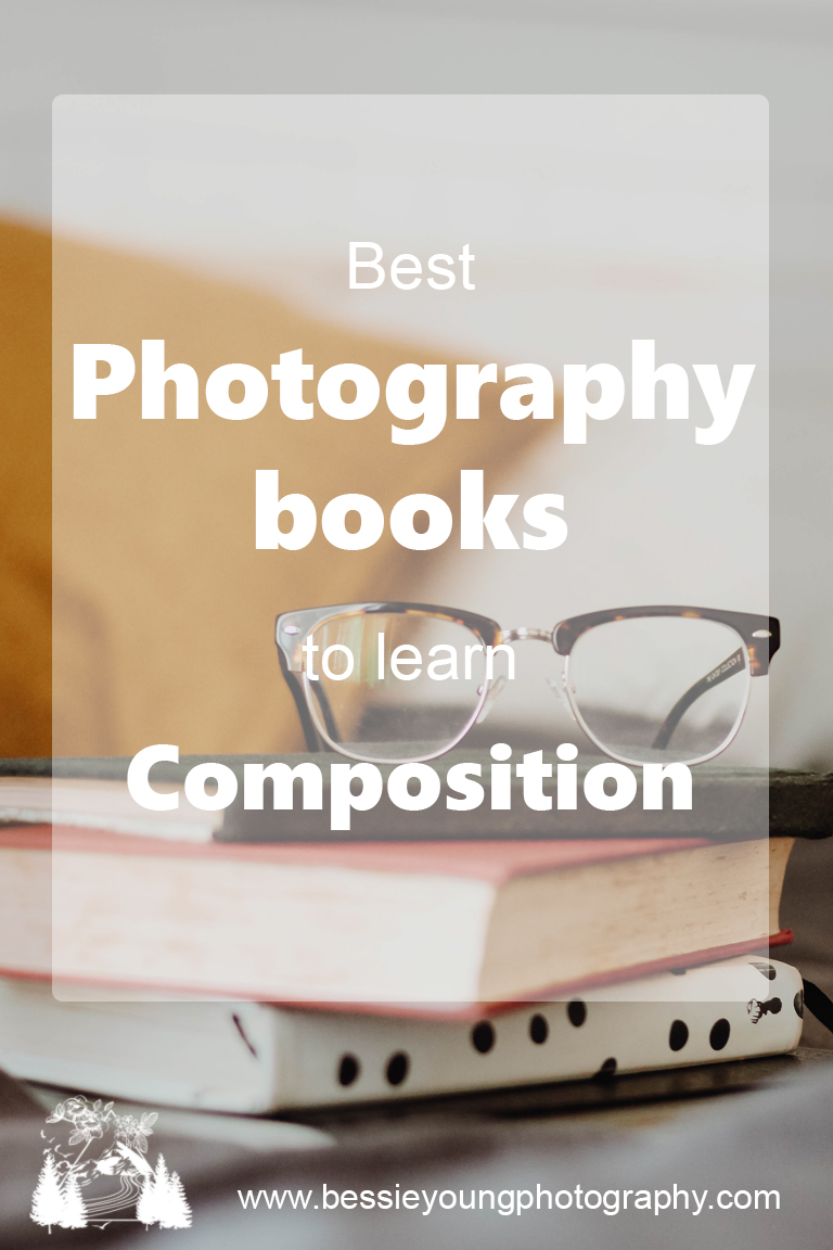 Best Photography books for Composition by Bessie Young Photography Tips and Tricks to Learn Photography.jpg