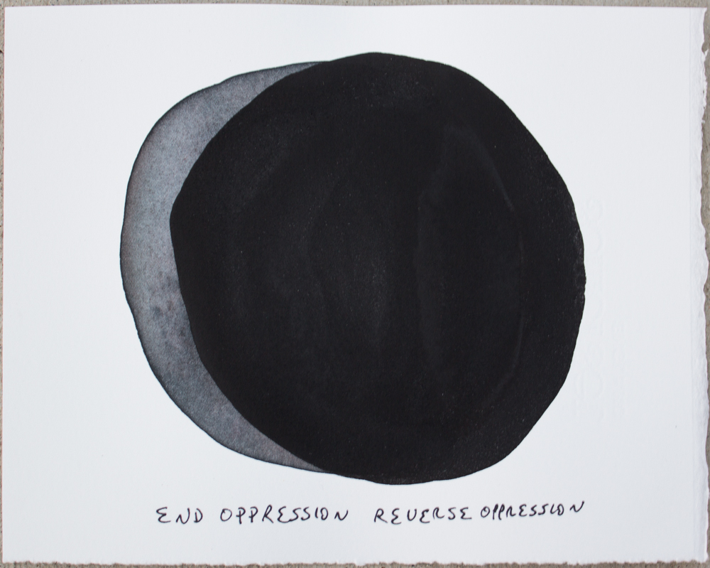 Untitled (End Oppression ...) , gouache and ink on Somerset, 6.25 x 8 in., 2018