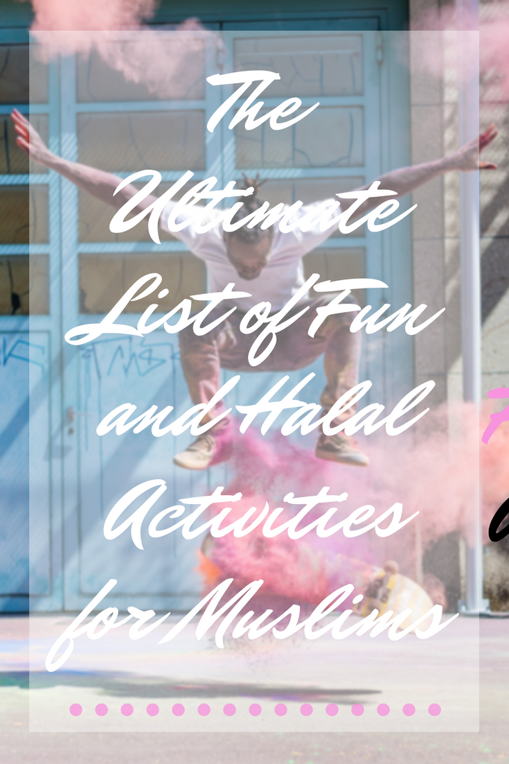 ultimate list of fun and halal activities for muslims