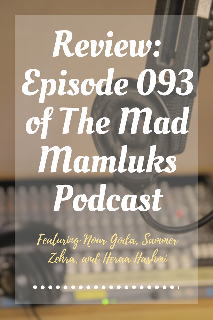 Review_ Episode 093 of The Mad Mamluks Podcast.png