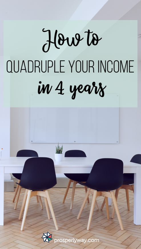 How to quadruple your income in 4 years
