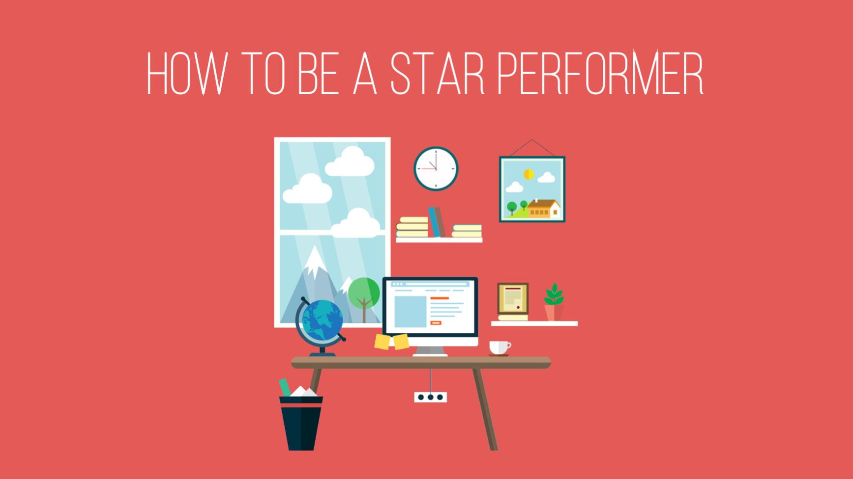 How to be a star performer at work
