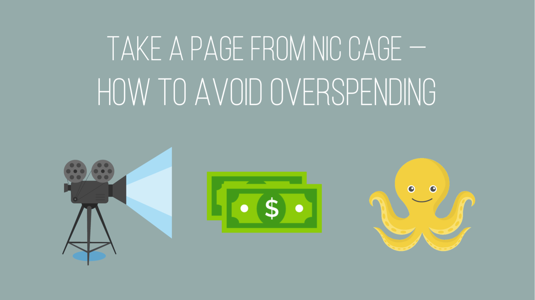 Take a page from Nic Cage: 6 foolproof ways to avoid overspending in 2018