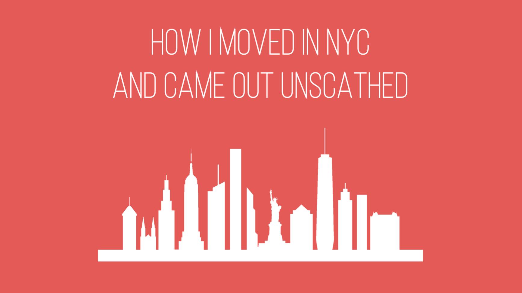 How I moved in NYC and came out unscathed