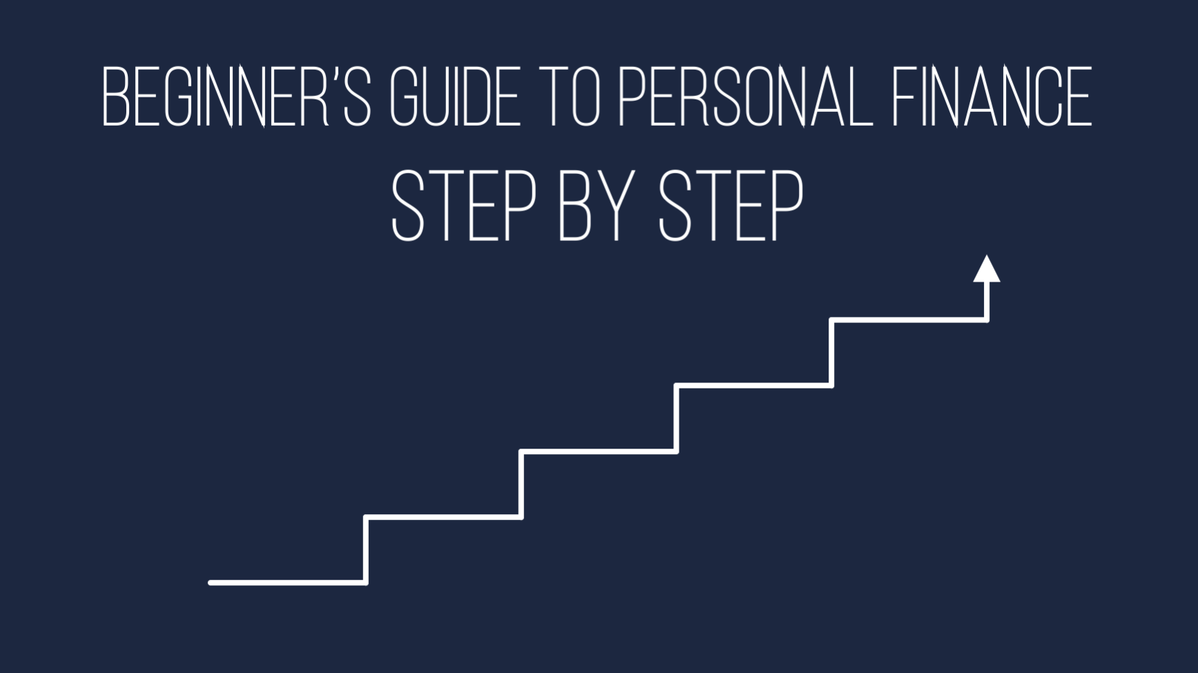 Step by step beginner's guide to personal finance
