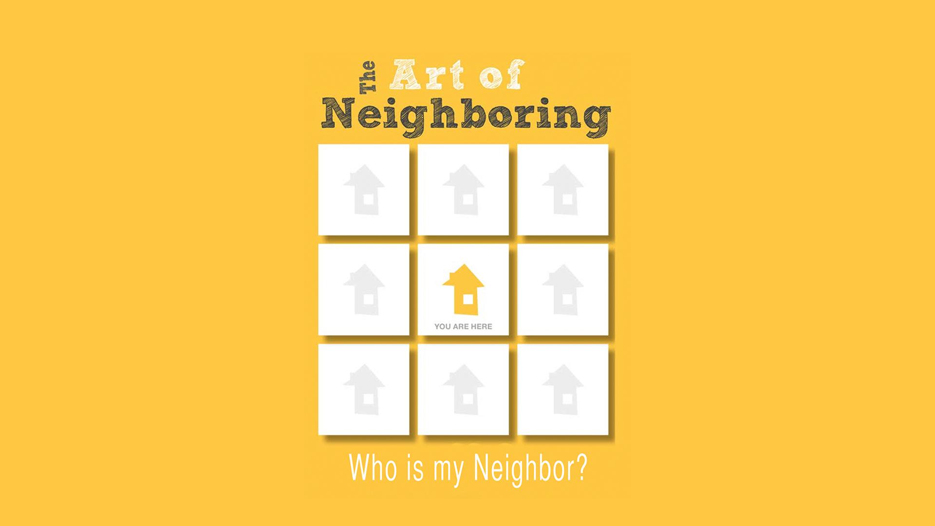 Loving My Neighbor Better - (Based on The Art of Neighboring)