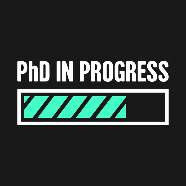 image source: https://www.teepublic.com/crewneck-sweatshirt/2134930-phd-in-progress-design-for-doctoral-student