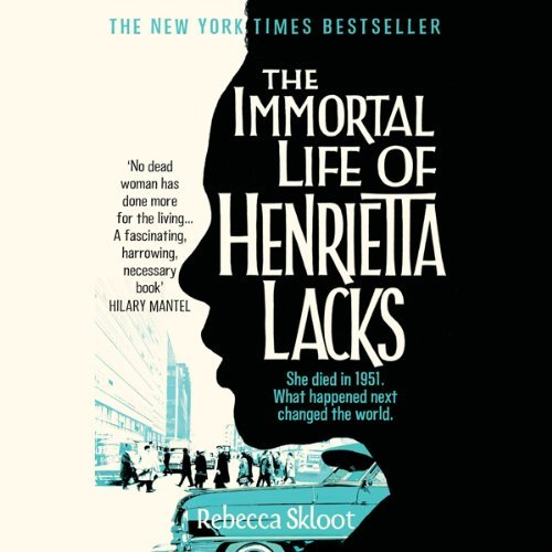 Book cover of 'The Immortal Life of Henrietta Lacks'. It features description underneath the title which says 'She died in 1951. What happened next changed the world'. There is a profile outline of a woman's face, coloured in black, which covers the left hand side of the cover. On the right hand side a scene of people on a street outside a hospital can be seen. This scene extends underneath the chin of the woman and the image of a car is prominent.