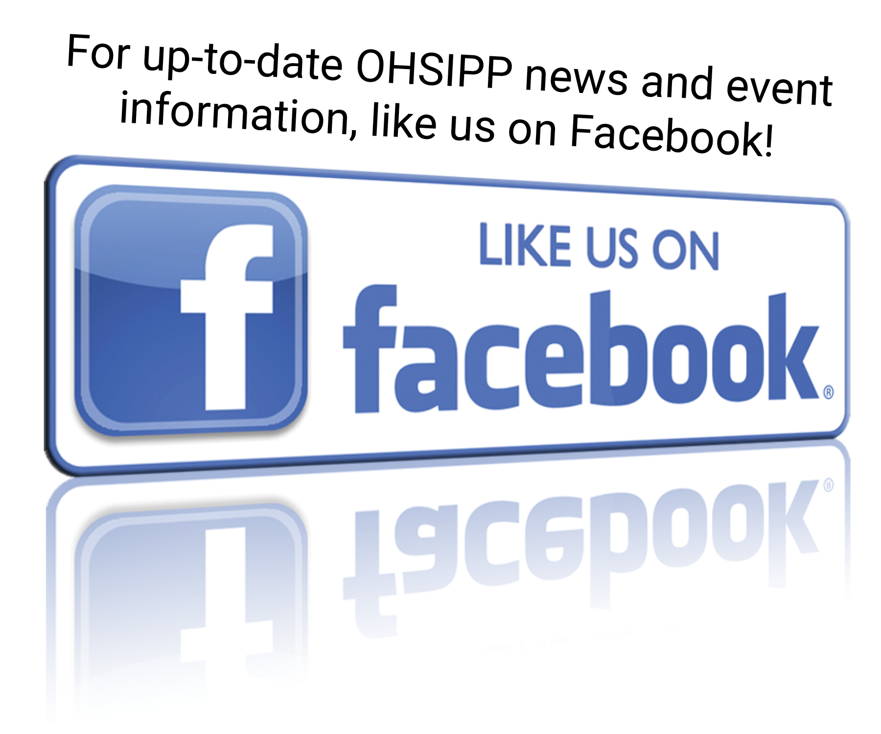 For the most up-to-date OHSIPP news and event information, be sure to  like us on Facebook !