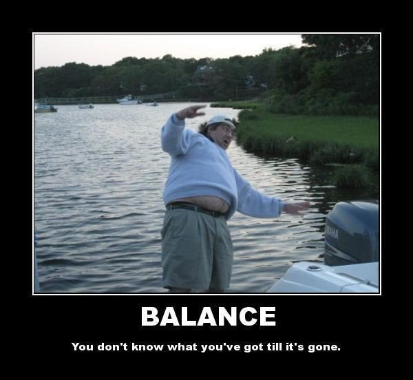 frabz-BALANCE-You-dont-know-what-youve-got-till-its-gone-845e11-e1477942929693.jpg