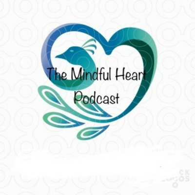 The Mindful Heart Podcast - Episode #17