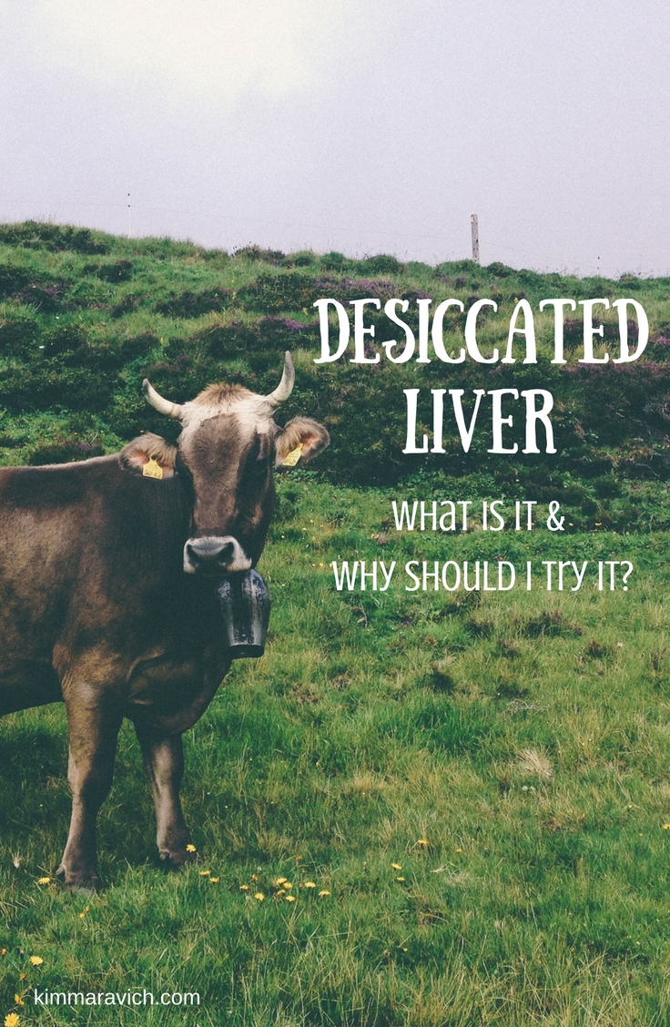 beef liver, chicken liver, desiccated liver, grass-fed, organic, vitamin A, vitamin B12, iron, selenium, CoQ10, anemia, inflammation, toxins, detox, cholesterol, nutrients, nutrition, protein, eye health, energy, immunity, brain health