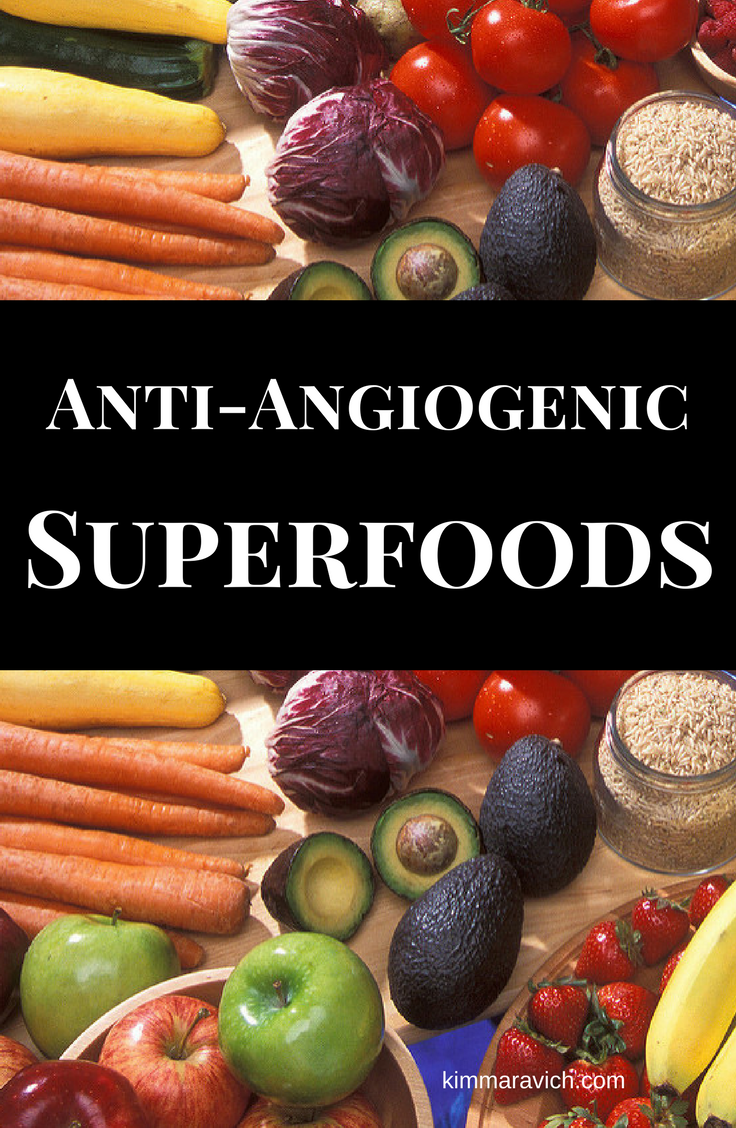 anti-cancer, angiogenesis, cancer prevention, nutrition, healing foods, fruit, vegetables, organic, grass-fed beef, olive oil, salmon, tumors, blood vessels, wellness, disease prevention