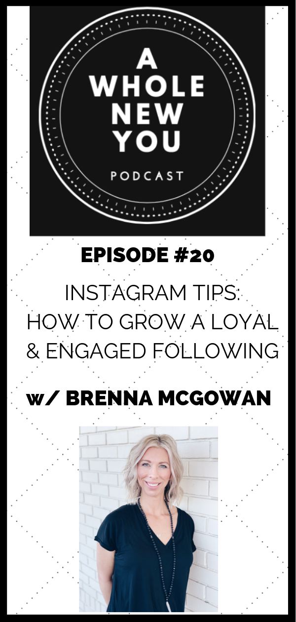 instagram, following, followers, Brenna McGowan, engagement, tips and tricks, small businesses, mompreneurs, entrepreneurs, instagram stories, direct messages, DMs, captions, call to action, videos, community, friendship, hashtags, voice messages