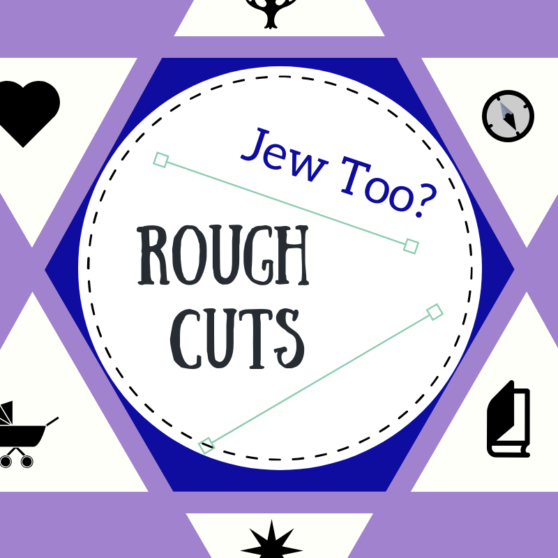 Rough Cuts -