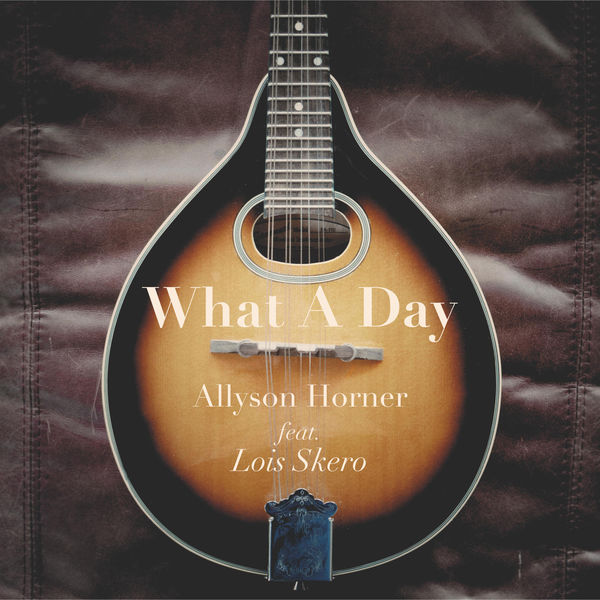 What a Day (feat. Lois Skero) - Single.jpg