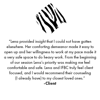 """[Image] A testimonial of a former client, reviewing Lena McCain and Interfaith Bridge Counseling. The testimonial reads """"Lena provided insight that I could not have gotten elsewhere. Her comforting demeanor made it easy to open up and her willingness to work at my pace made it a very safe space to do heavy work. From the beginning of our session Lena's priority was making me feel comfortable and safe. Lena and IFBC truly feel client focused, and I would recommend their counseling (I already have) to my closest loved ones."""" Interfaith Bridge Counseling provides teen therapy and teen groups in Denver, CO."""