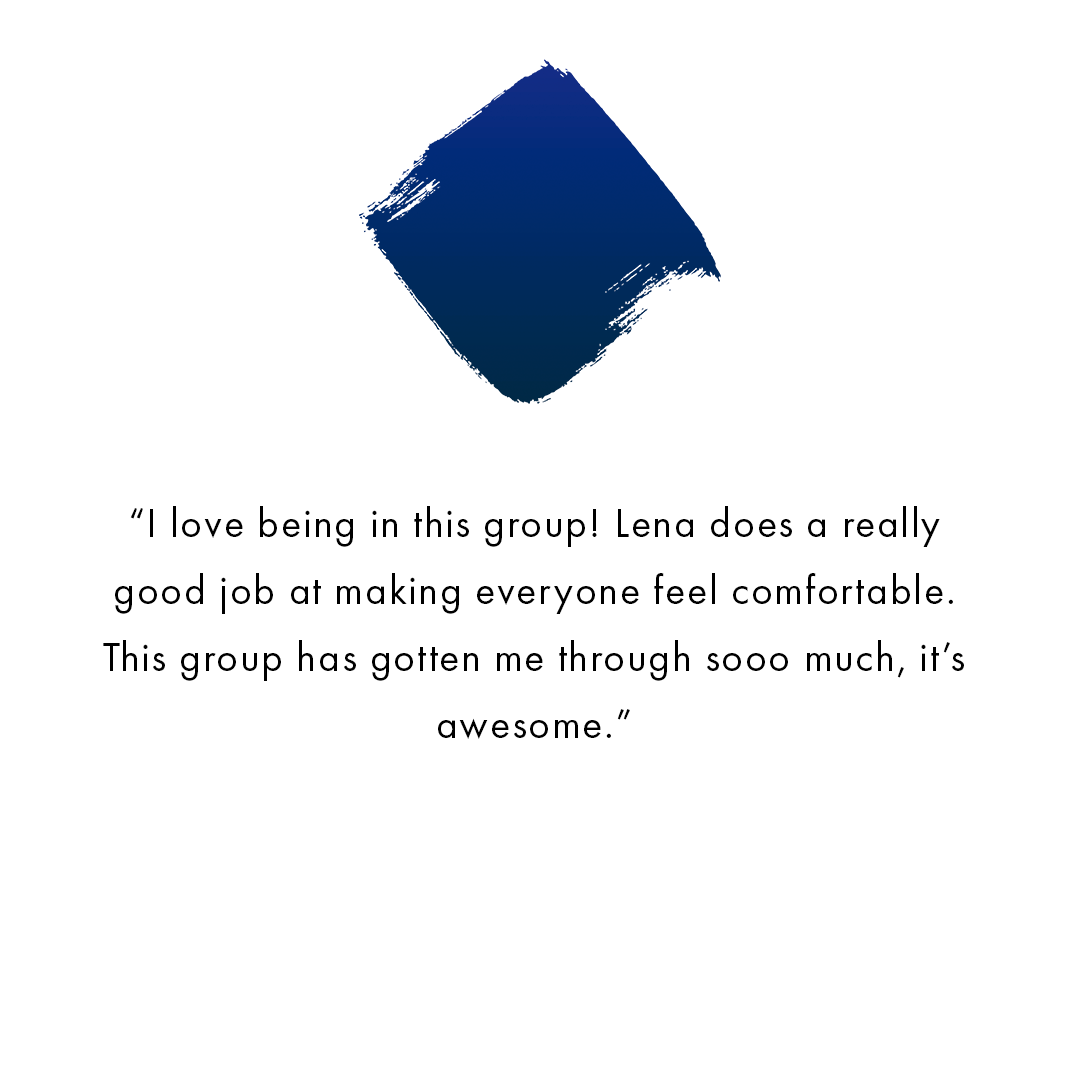 "[Image] A purple and dark blue diamond paint splatter with text that reads ""I love being in this group! Lena does a really good job at making everyone feel comfortable. This group has gotten me through sooo much, it's awesome."" Interfaith Bridge Counseling provides teen therapy and teen groups in Denver, CO."