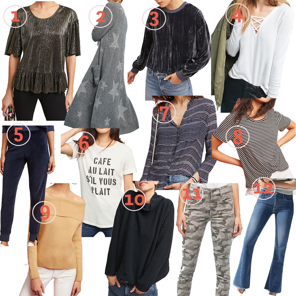 1.  S  hine Peplum Tee  2.  Long Star Cardigan 3.  Velvet Sweatshirt 4.  Lace Up Tee 5.  Joggers  6.  Sol Angeles Graphic Tee 7.  Cloth & Stone Button Down  8.  Twist Front Top  9.  Off the Shoulder Sweater  10.  Chenille Mock Neck Pullover 11.  Camo Skinnies  12.  Pilcro Cropped Flares