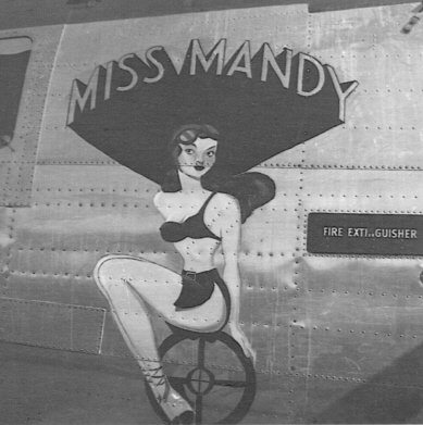 "MISS MANDY NOSE ART   World War Two bombers were usually adorned with ""nose art."" Women were typically the subject of this artwork which always appeared near the nose of the plane.  The B-24 ""MISS MANDY"" was no exception. Pilot Rae Behrens wife's name was Mandy, so the Liberator naturally received her name and likeness."