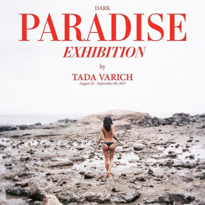 DARK PARADISE    Exhibition by Tada Varich    Tada Varich is at the forefront of fashion photography in Thailand with the uncanny ability for creating enduringly beautiful images— photographs that explore the hidden intimacy of the subjects he shoots.