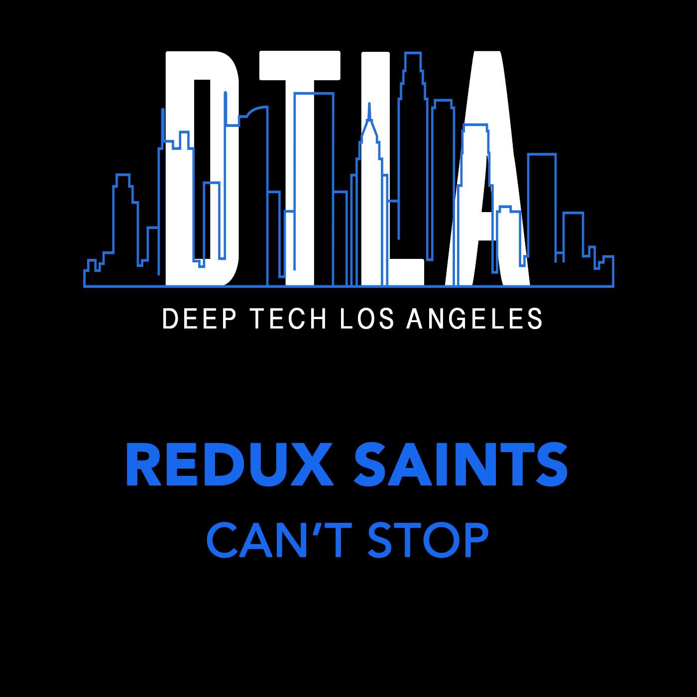 Redux-Saints---Can't-Stop-[Deep-Tech-Los-Angeles].jpg