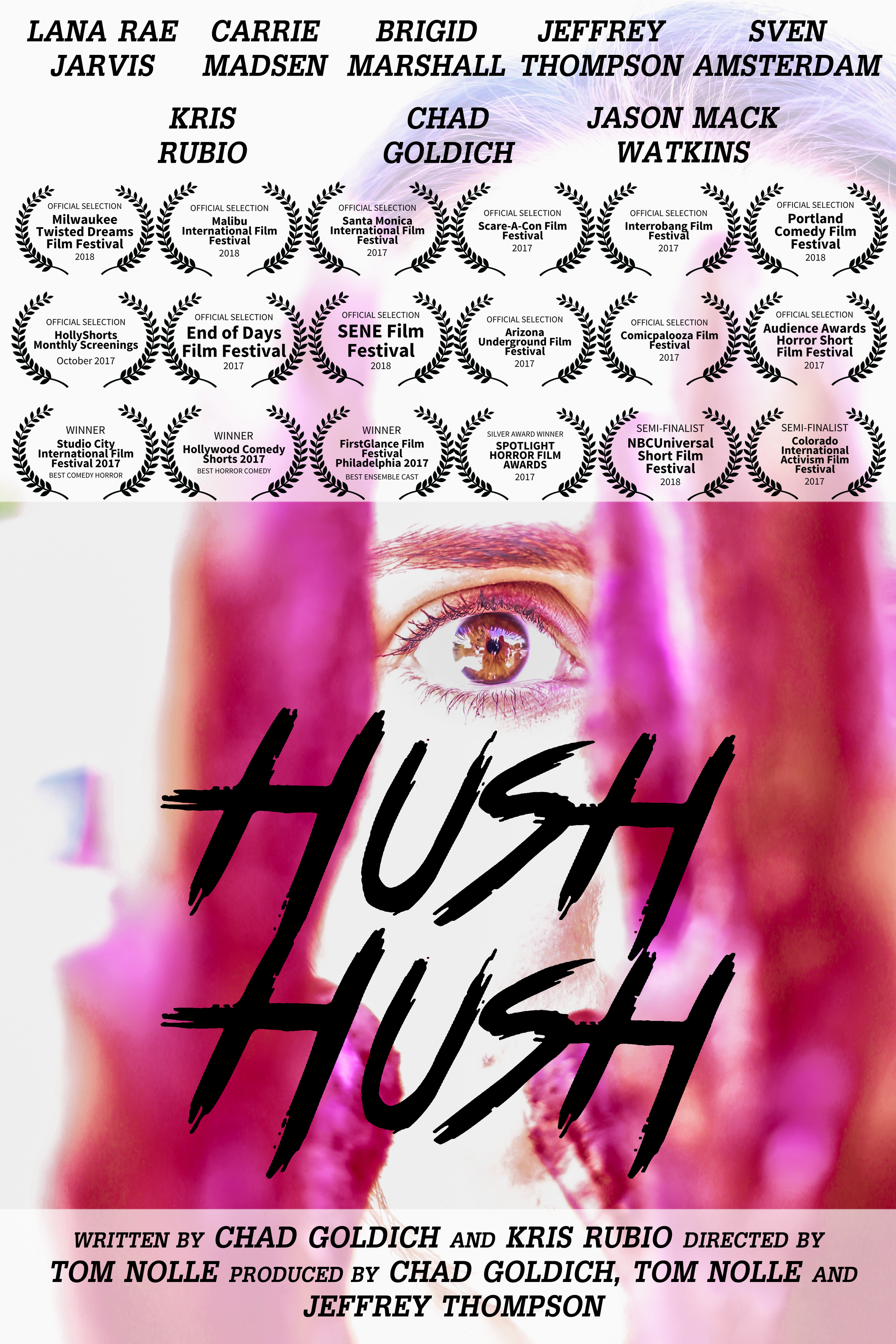 Hush Hush - Our second film, Hush Hush, tells the story of Dan and his friends who, after being at Coachella all weekend, return home to find that Dan's sister has killed their next-door neighbor. Even worse, their parents will be home in five minutes!
