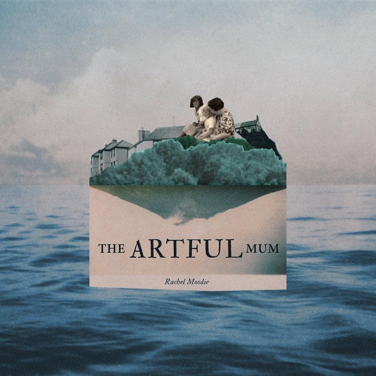 The Artful Mum by Rachel Moodie